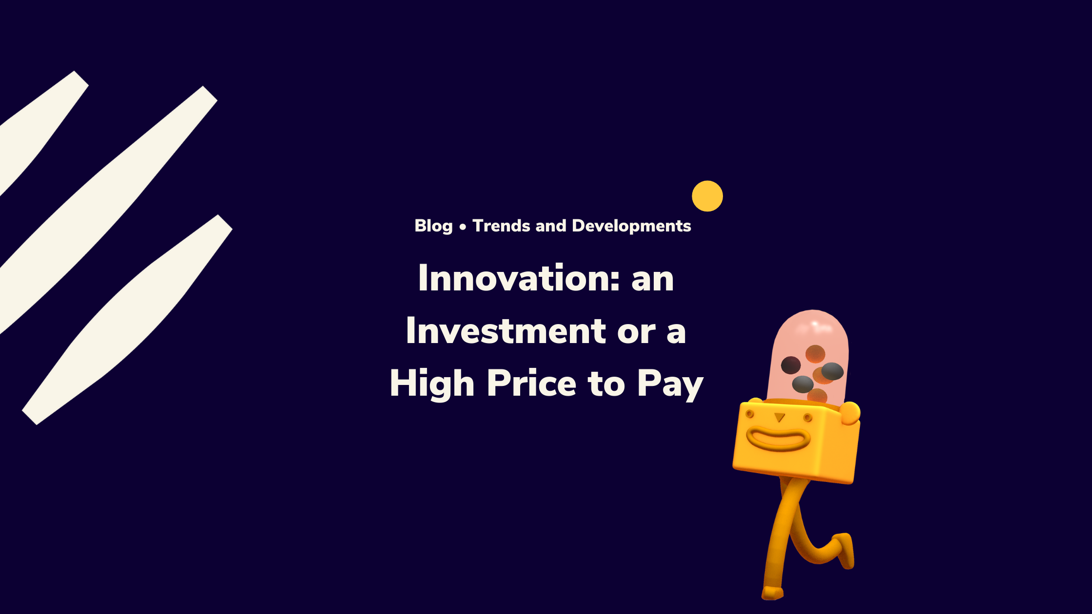 Innovation: an investment or a high price to pay?