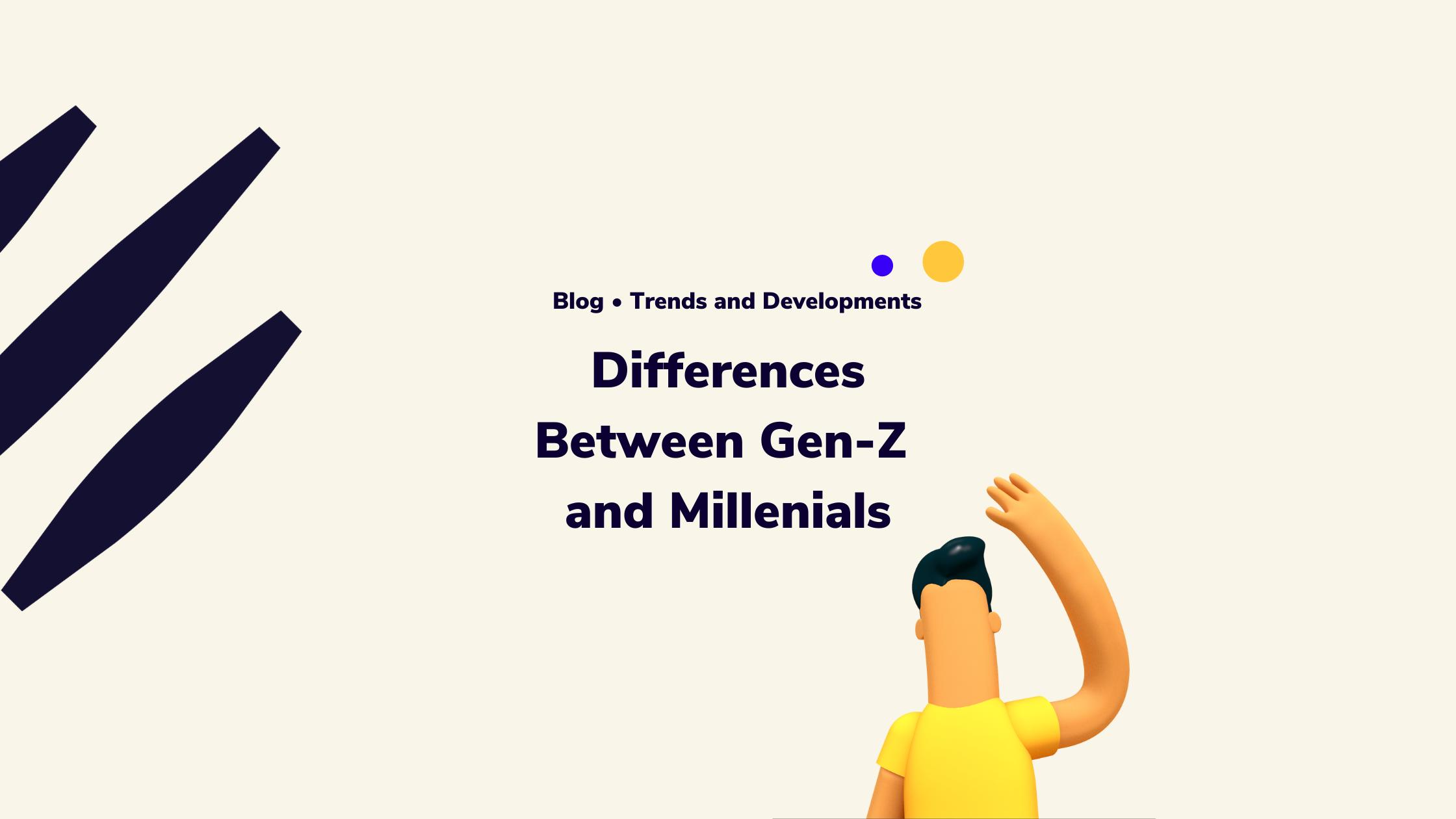 Differences between Gen Z and Millennials